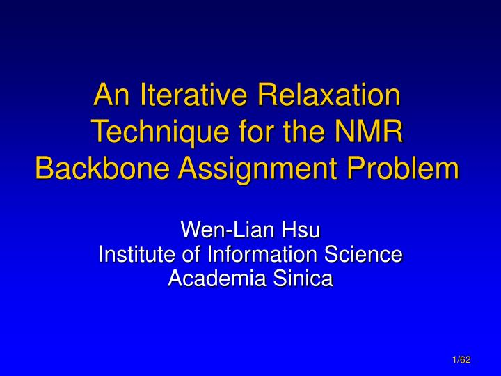 An iterative relaxation technique for the nmr backbone assignment problem