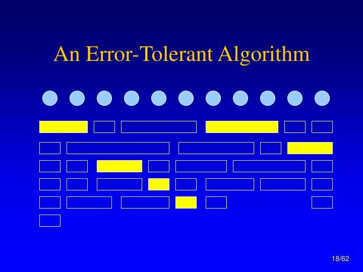 An Error-Tolerant Algorithm