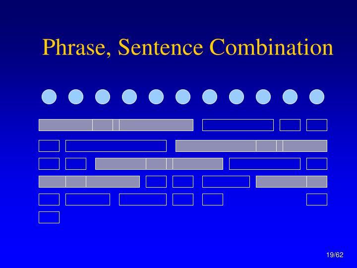 Phrase, Sentence Combination