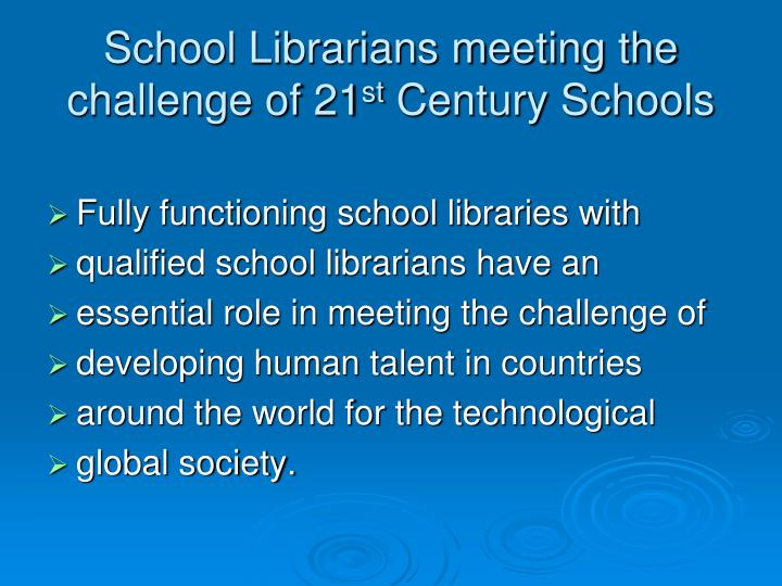 School Librarians meeting the challenge of 21
