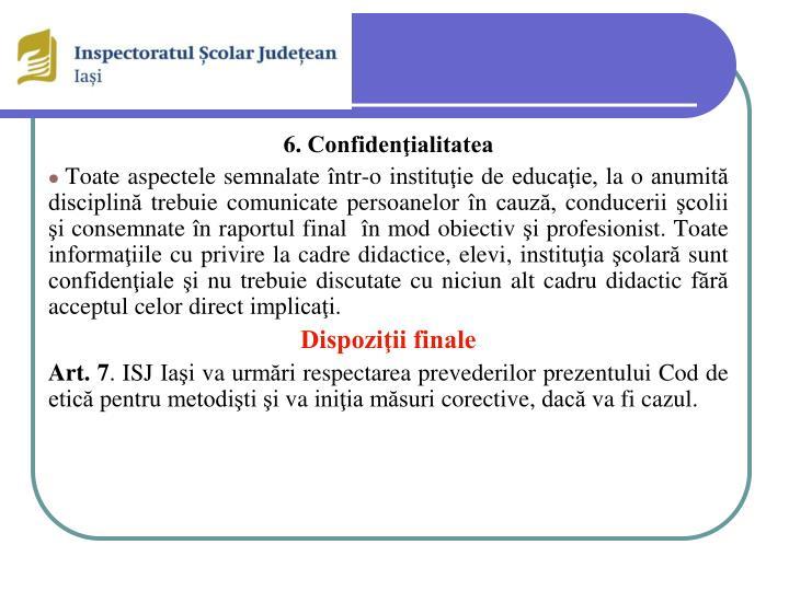 6. Confidenţialitatea
