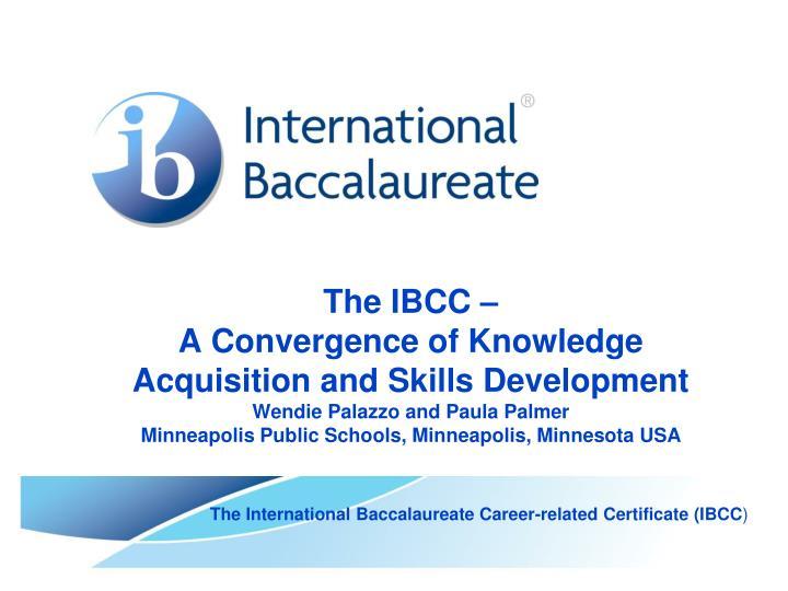 The IBCC –