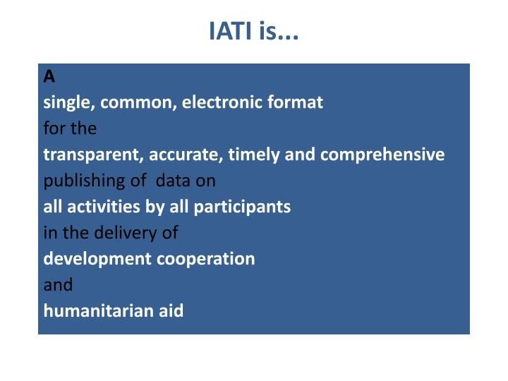 IATI is...