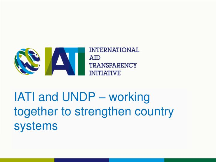 IATI and UNDP – working together to strengthen country systems