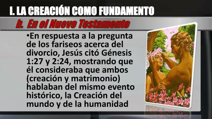 I. LA CREACIÓN COMO FUNDAMENTO