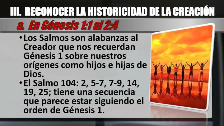 III.  RECONOCER LA HISTORICIDAD DE LA CREACIÓN