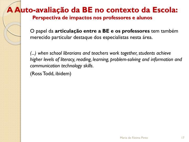 A Auto-avaliação da BE no contexto da Escola: