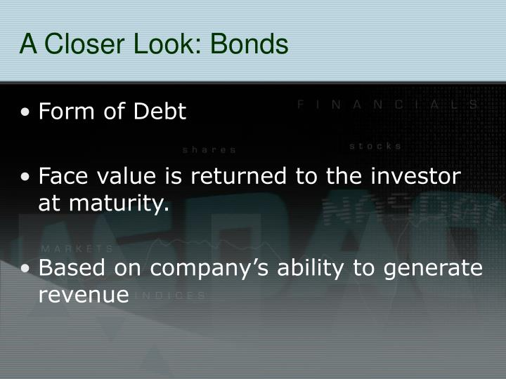 A closer look bonds