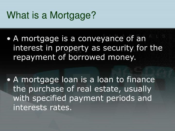 What is a Mortgage?