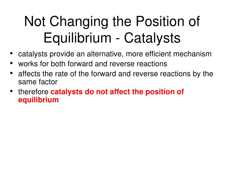 Not Changing the Position of Equilibrium - Catalysts