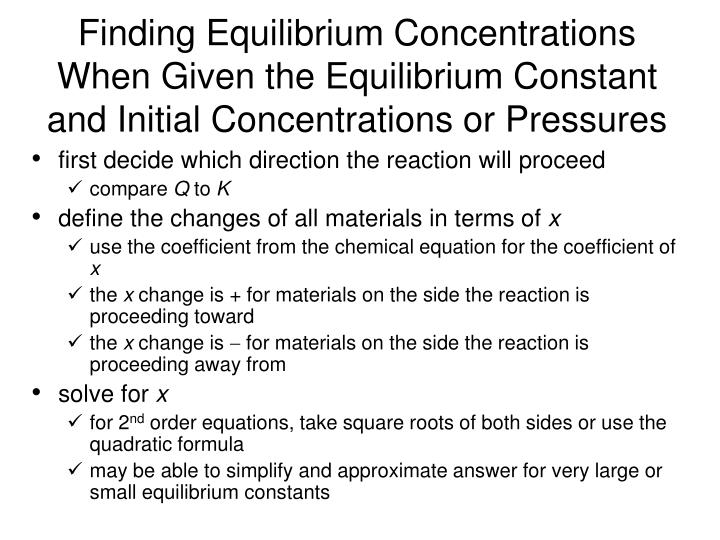 Finding Equilibrium Concentrations When Given the Equilibrium Constant and Initial Concentrations or Pressures