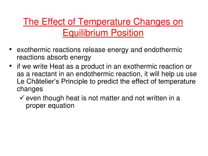 The Effect of Temperature Changes on Equilibrium Position