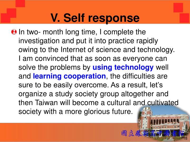 V. Self response