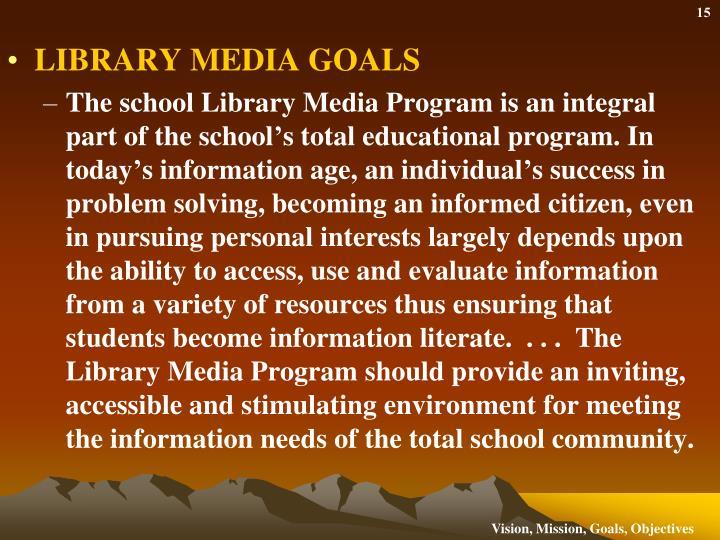 LIBRARY MEDIA GOALS
