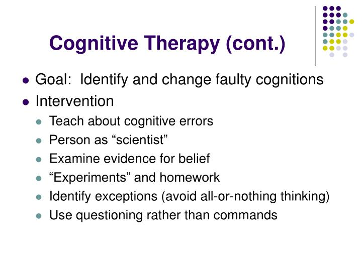 Cognitive Therapy (cont.)