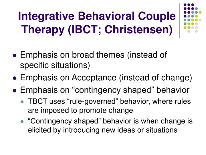 Integrative Behavioral Couple Therapy (IBCT; Christensen)