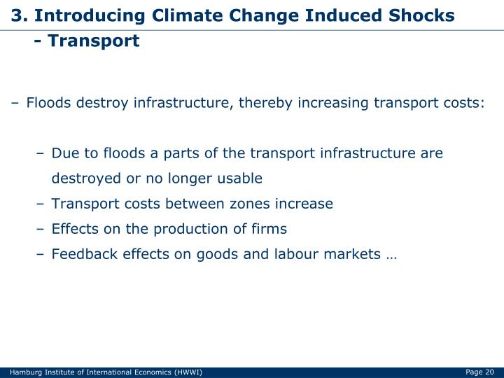 Floods destroy infrastructure, thereby increasing transport costs: