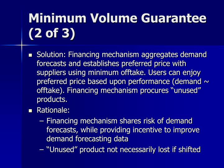 Minimum Volume Guarantee (2 of 3)