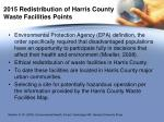 2015 redistribution of harris county waste facilities points