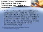 summary of the comprehensive environmental response compensation and liability act superfund
