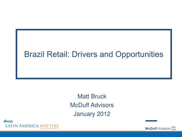 Brazil retail drivers and opportunities