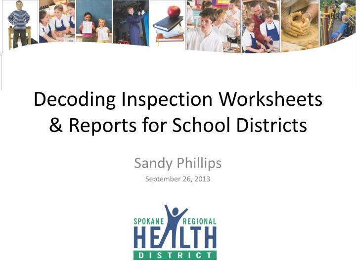Decoding inspection worksheets reports for school districts