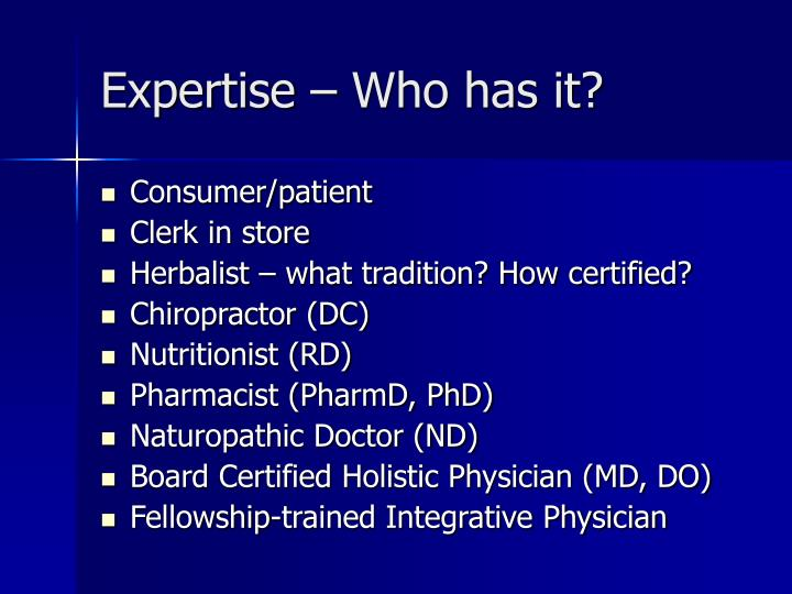 Expertise – Who has it?