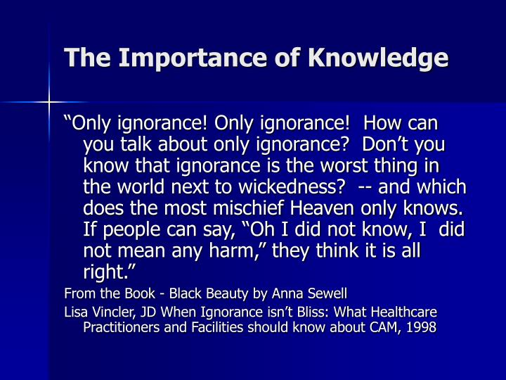 The Importance of Knowledge