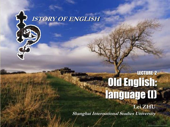 Lecture 2 old english language i