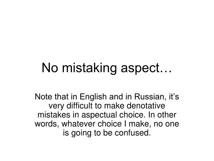 No mistaking aspect…