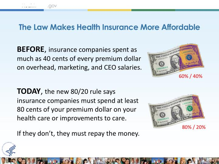The Law Makes Health Insurance More Affordable