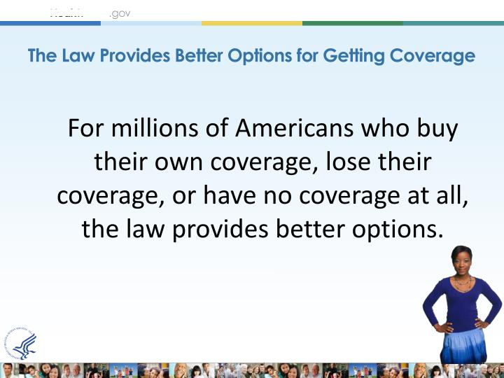 The Law Provides Better Options for Getting Coverage