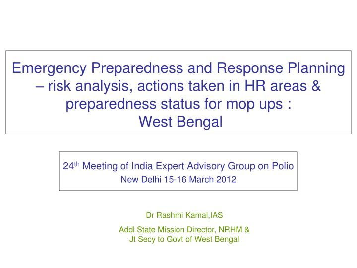 Emergency Preparedness and Response Planning – risk analysis, actions taken in HR areas & prepared...