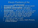eleven positions of the uninformed
