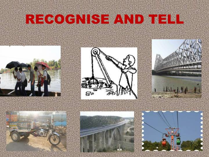 RECOGNISE AND TELL