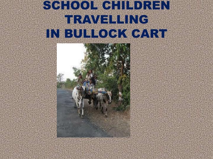 SCHOOL CHILDREN TRAVELLING