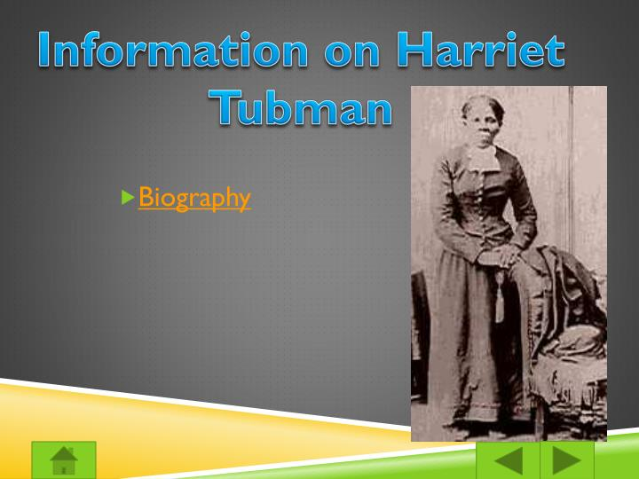 Information on Harriet Tubman