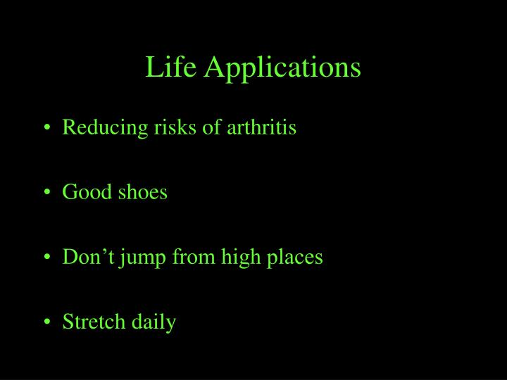 Life Applications