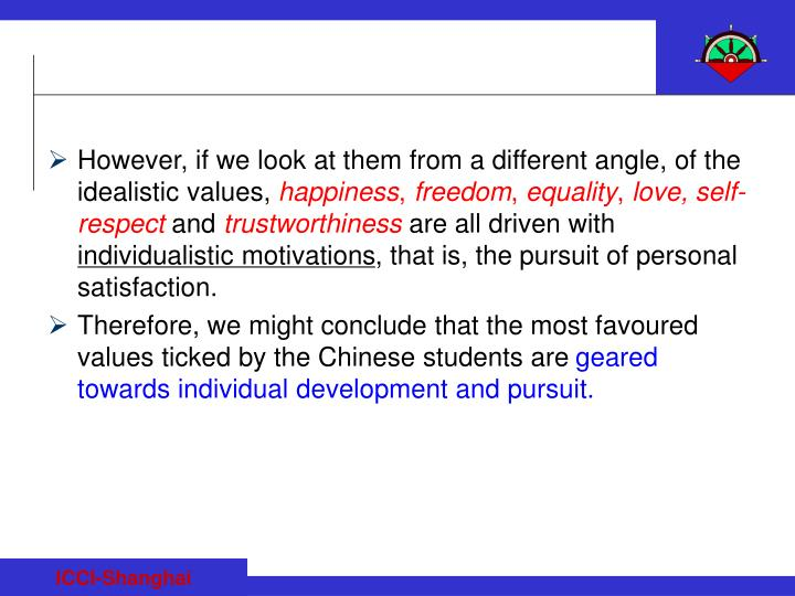 However, if we look at them from a different angle, of the idealistic values,