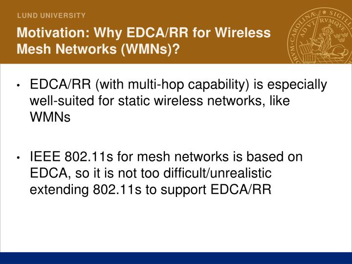 Motivation: Why EDCA/RR for Wireless