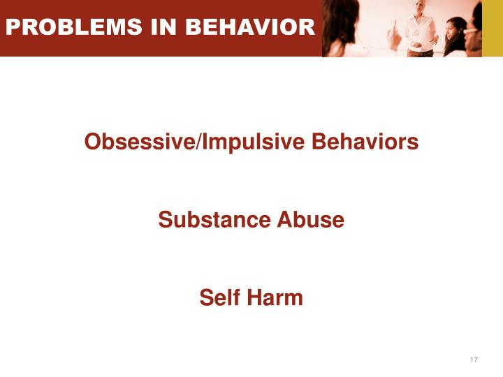 PROBLEMS IN BEHAVIOR