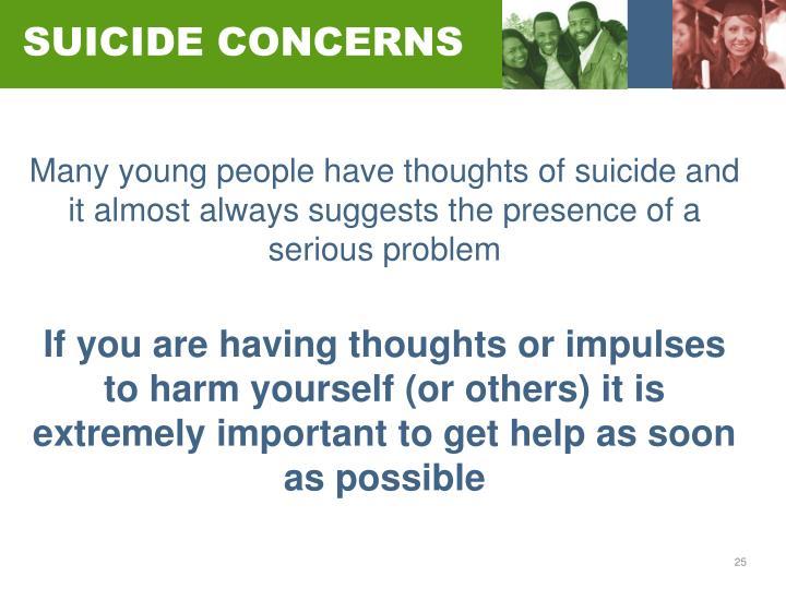 SUICIDE CONCERNS