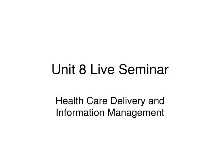 Unit 8 Live Seminar