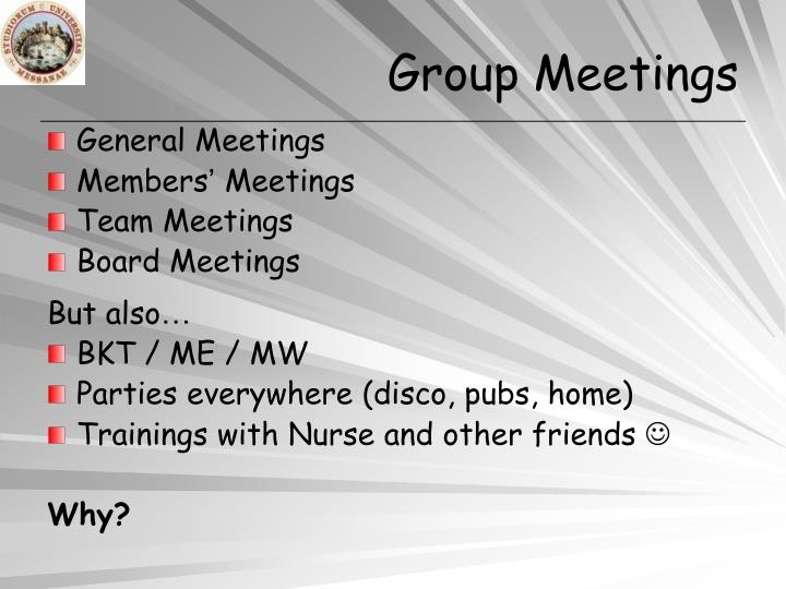 Group Meetings