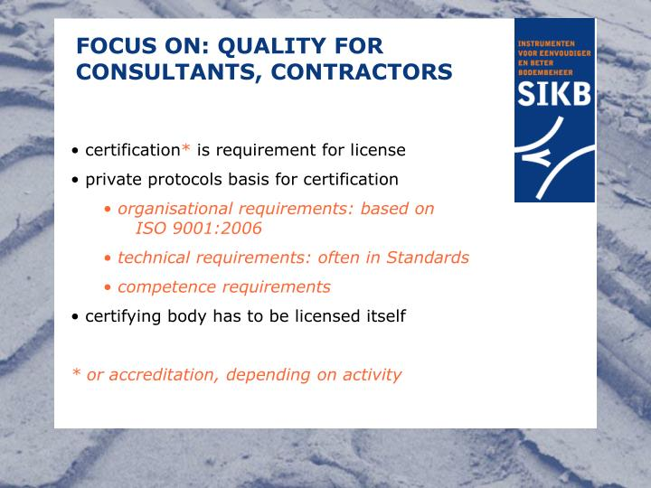 FOCUS ON: QUALITY FOR CONSULTANTS, CONTRACTORS