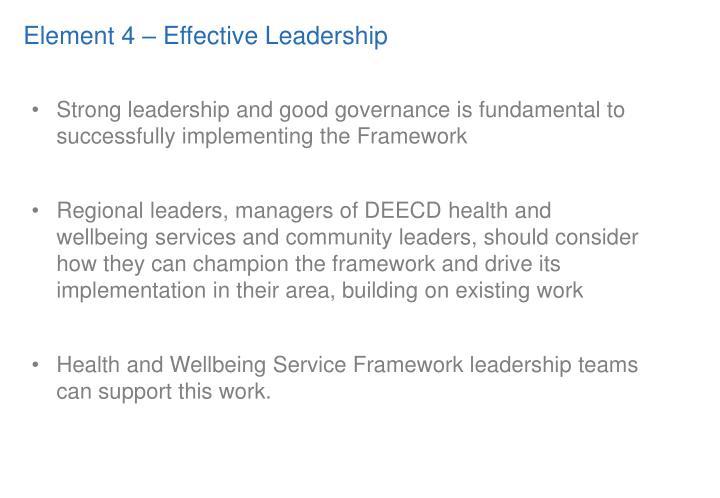 Element 4 – Effective Leadership