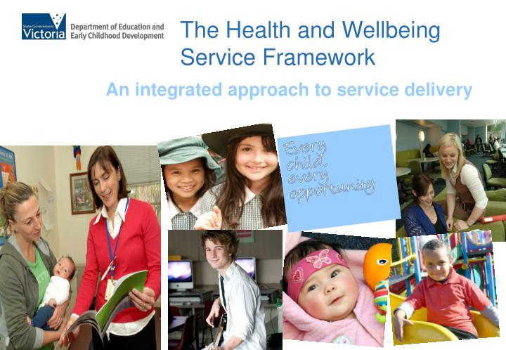 The health and wellbeing service framework