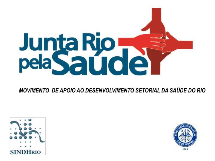 MOVIMENTO  DE APOIO AO DESENVOLVIMENTO SETORIAL DA SAÚDE DO RIO