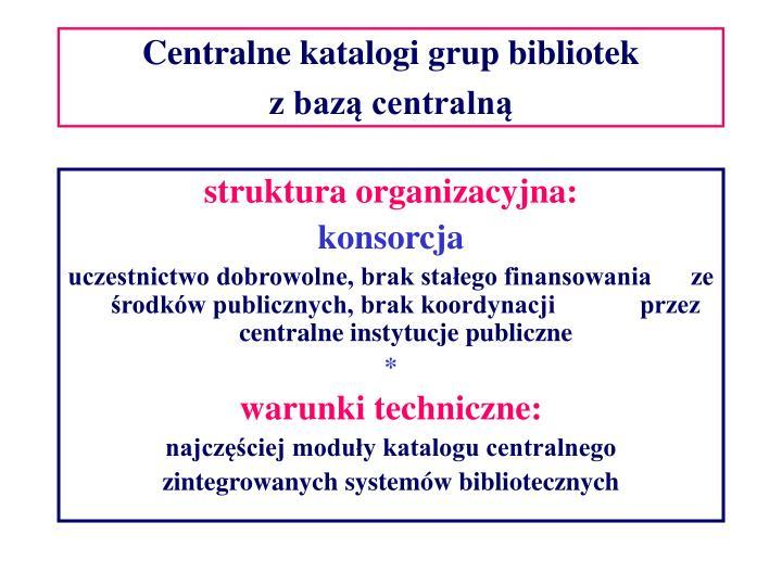 Centralne katalogi grup bibliotek