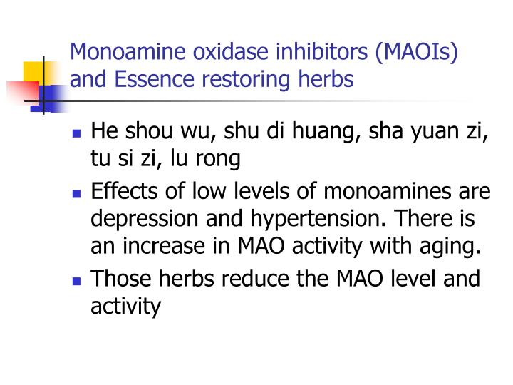 Monoamine oxidase inhibitors (MAOIs) and Essence restoring herbs